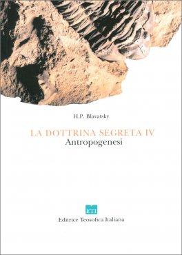 La Dottrina Segreta Vol. IV - Antropogenesi