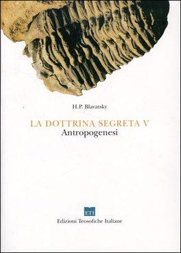 La Dottrina Segreta Vol. V - Antropogenesi