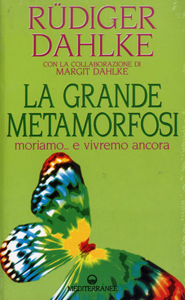 La Grande Metamorfosi. Moriamo... e Vivremo Ancora