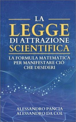 La Legge di Attrazione Scientifica
