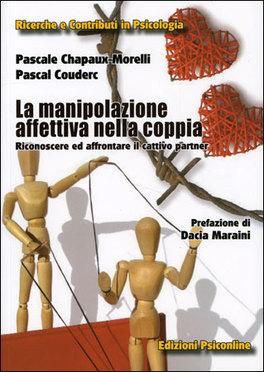 LA MANIPOLAZIONE AFFETTIVA NELLA COPPIA Riconoscere ed affrontare il cattivo partner di Pascale Chapaux-Morelli, Pascal Couderc