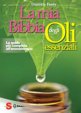 La Mia Bibbia degli Oli Essenziali