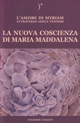 La Nuova Coscienza di Maria Maddalena