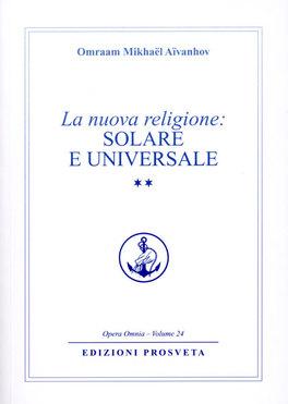 La Nuova Religione: Solare e Universale. Vol. 2
