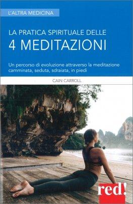La Pratica Spirituale delle 4 Meditazioni