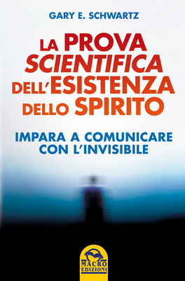 La Prova Scientifica dell'esistenza dello Spirito