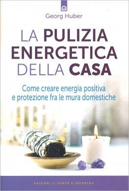 La Pulizia Energetica della Casa