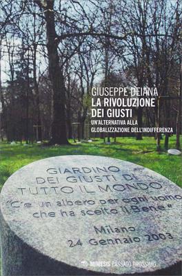 LA RIVOLUZIONE DEI GIUSTI — Un'alternativa alla globalizzazione dell'indifferenza di Giuseppe Deiana