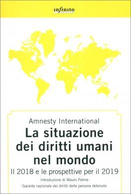 Amnesty International - La Situazione dei Diritti Umani nel Mondo 2018-2019