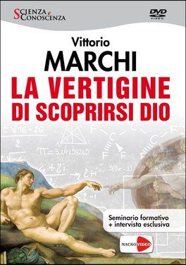 LA VERTIGINE DI SCOPRIRSI DIO Seminario formativo + Intervista esclusiva di Vittorio Marchi