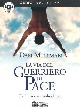 La Via Del Guerriero Di Pace Audiolibro Cd Mp3 Di Dan Millman