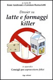 Latte e Formaggi Killer
