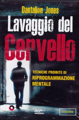LAVAGGIO DEL CERVELLO - 2 CD AUDIO Tecniche proibite di riprogrammazione mentale di Dantalion Jones