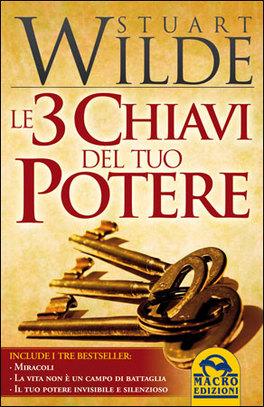 LE 3 CHIAVI DEL TUO POTERE 3 successi in un tascabile di Stuart Wilde