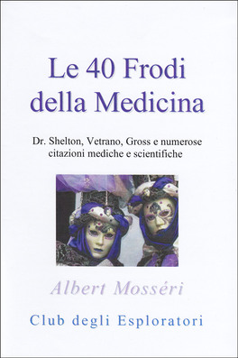 Le 40 Frodi della Medicina