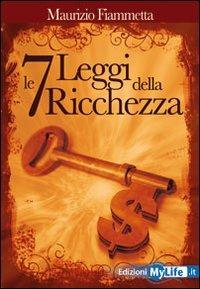 Le 7 Leggi della Ricchezza