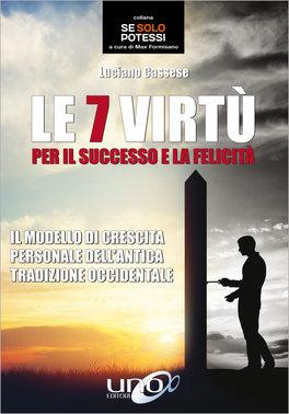 Le 7 Virtù per il Successo e la Felicità