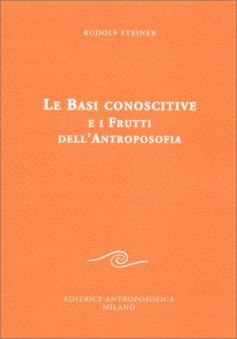 Macrolibrarsi - Le Basi Conoscitive e i Frutti dell'Antroposofia