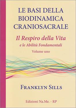 Macrolibrarsi - Le Basi della Biodinamica Craniosacrale - Vol. 1