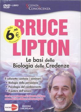 LE BASI DELLA BIOLOGIA DELLE CREDENZE Il Cofanetto contiene i seminari: Biologia della Percezione - Psicologia del Cambiamento - Il Potere dell'Amore di Bruce Lipton