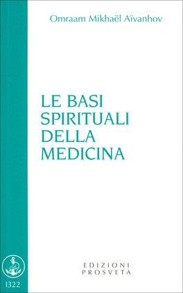 LE BASI SPIRITUALI DELLA MEDICINA di Omraam Mikhael Aivanhov