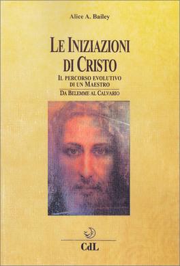 Le Iniziazioni di Cristo
