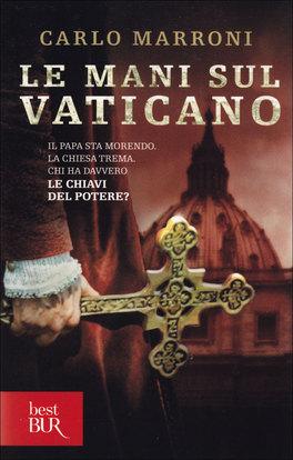 Le mani sul vaticano carlo marroni - Le finestre sul vaticano ...