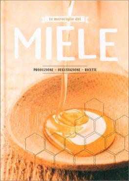 Le Meraviglie del Miele - Produzione, Degustazione, Ricette