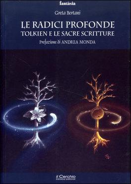 Le Radici Profonde - Tolkien e le Sacre Scritture