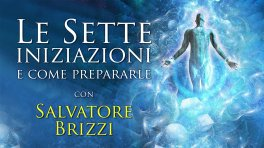 VIDEO CORSO - LE SETTE INIZIAZIONI E COME PREPARARLE — DIGITALE di Salvatore Brizzi
