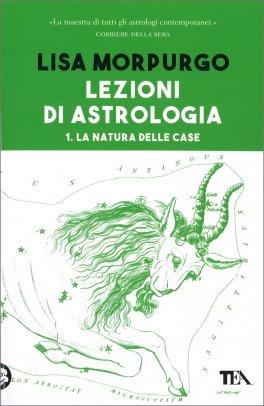 Lezioni di Astrologia - 1. La Natura delle Case