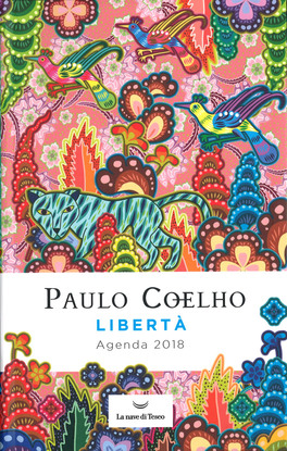 LIBERTà - AGENDA 2018 di Paulo Coelho