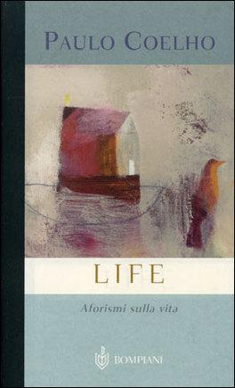 LIFE. AFORISMI SULLA VITA di Paulo Coelho