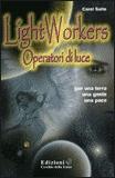 LIGHTWORKERS Operatori di Luce di Carol Saito