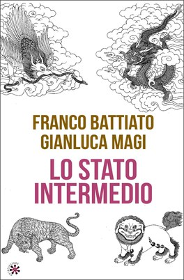 LO STATO INTERMEDIO di Gianluca Magi, Franco Battiato