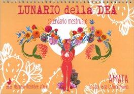 LUNARIO DELLA DEA 2022 — CALENDARIO Calendario mestruale - AMATA 12 passi verso l'amor proprio di Chiara Chiostergi