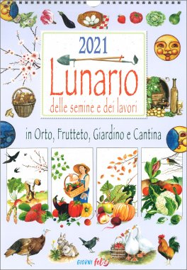 Lunario delle Semine e dei Lavori 2021 — Calendario