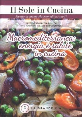 Macromediterranea: Energia e Salute in Cucina