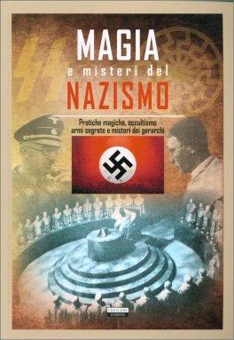 Magia e Misteri del Nazismo