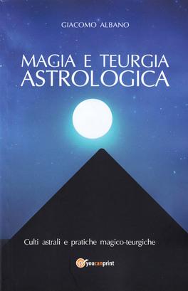 Magia e Teurgia Astrologica