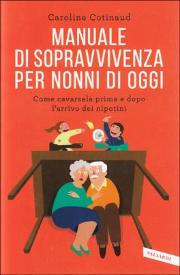 Manuale di Sopravvivenza per Nonni di Oggi