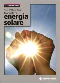 MANUALE DI ENERGIA SOLARE di Vittorio Bearzi