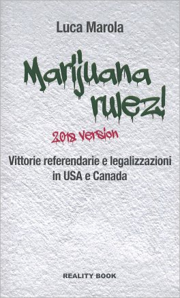 Marijuana Rulez! - 2018 Version