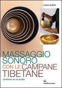 Macrolibrarsi - Massaggio Sonoro con le Campane Tibetane + CD Audio