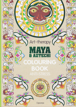 Maya e Aztechi - Colouring Book