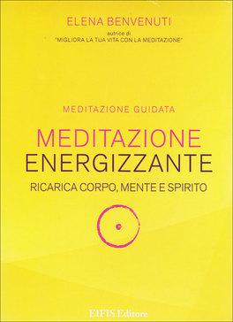 Meditazione Energizzante - Libro + CD