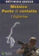 Messico: Punto di Contatto - I Vigilantes DVD + Rivista Area 51 n.43
