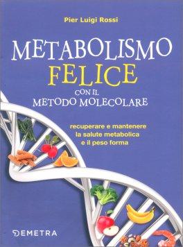 Metabolismo Felice con il Metodo Molecolare