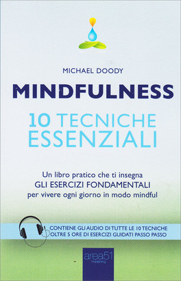 Mindfulness - 10 Tecniche Essenziali