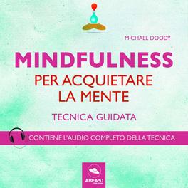 Mp3 - Mindfulness - Mindfulness per Acquietare la Mente
